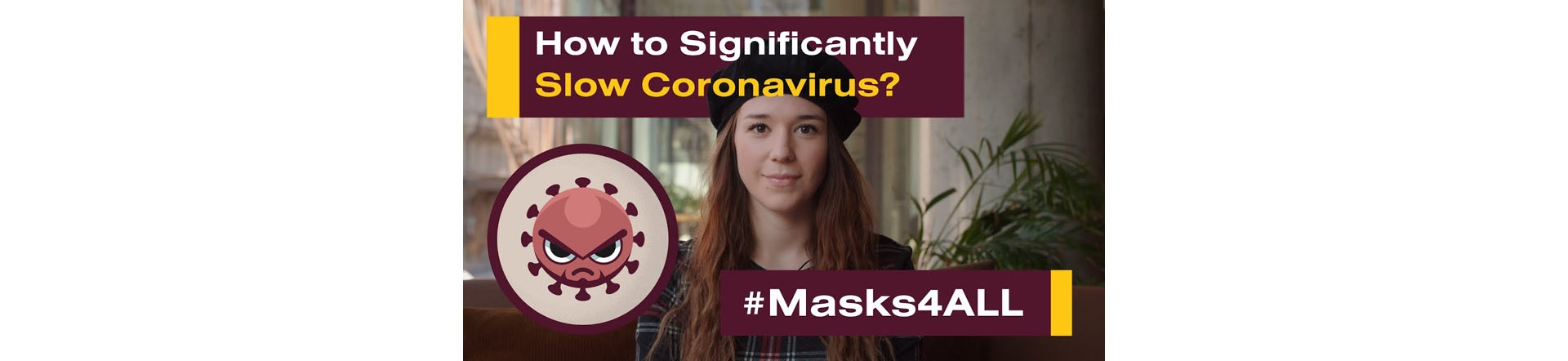 How to Significantly Slow Coronavirus?